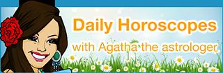 Agatha's Daily Horoscopes